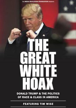 The Great White Hoax - Donald Trump and the Politics of Race and Class in America