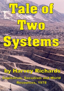 Tale of Two Systems - Capitalism, Socialism and World Resources
